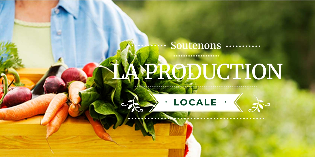 Soutenons la production locale